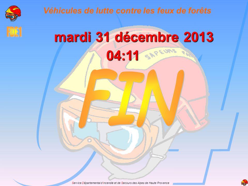 Service Départemental dIncendie et de Secours des Alpes de Haute Provence mardi 31 décembre 2013mardi 31 décembre 2013mardi 31 décembre 2013mardi 31 d