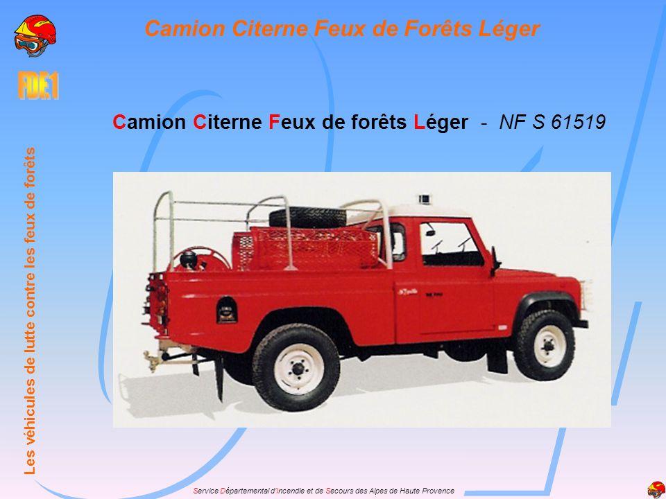 Service Départemental dIncendie et de Secours des Alpes de Haute Provence Camion Citerne Feux de Forêts Léger Camion Citerne Feux de forêts Léger - NF