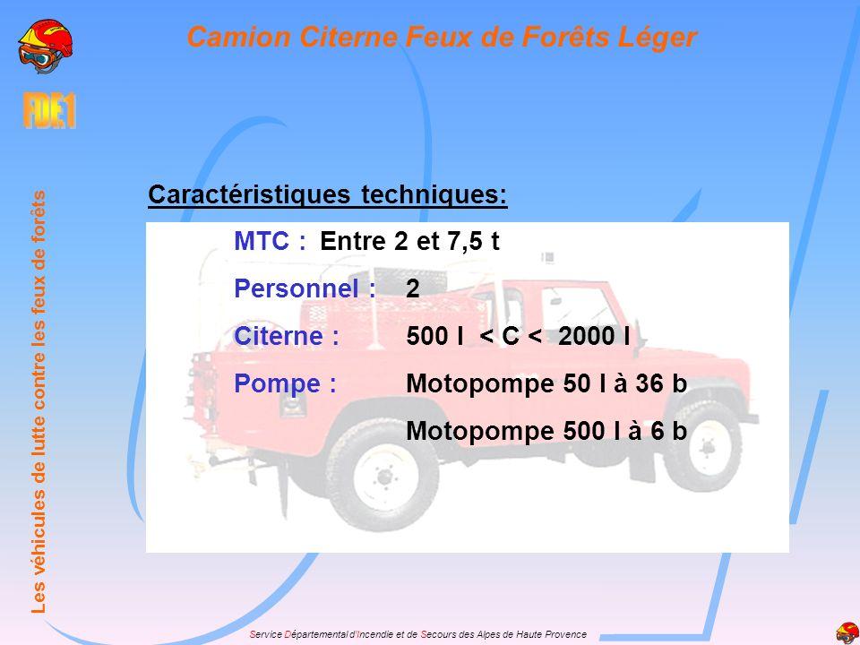 Service Départemental dIncendie et de Secours des Alpes de Haute Provence Caractéristiques techniques: MTC :Entre 2 et 7,5 t Personnel :2 Citerne :500