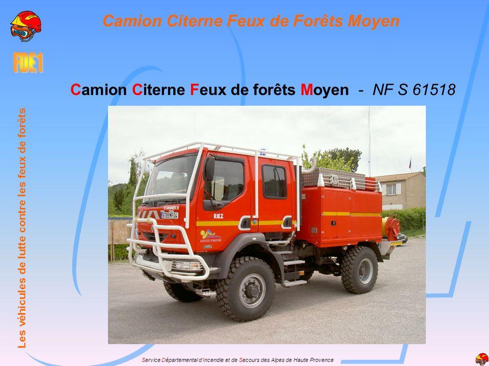 Service Départemental dIncendie et de Secours des Alpes de Haute Provence Camion Citerne Feux de forêts Moyen - NF S 61518 Les véhicules de lutte cont