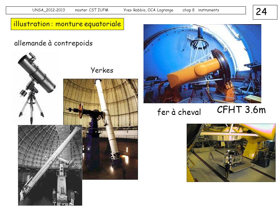 24 UNSA_2012-2013 master CST IUFM Yves Rabbia, OCA Lagrange chap 8 instruments illustration : monture equatoriale CFHT 3.6m fer à cheval allemande à c