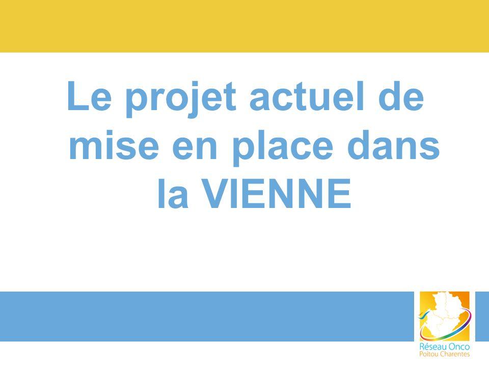 Le projet actuel de mise en place dans la VIENNE