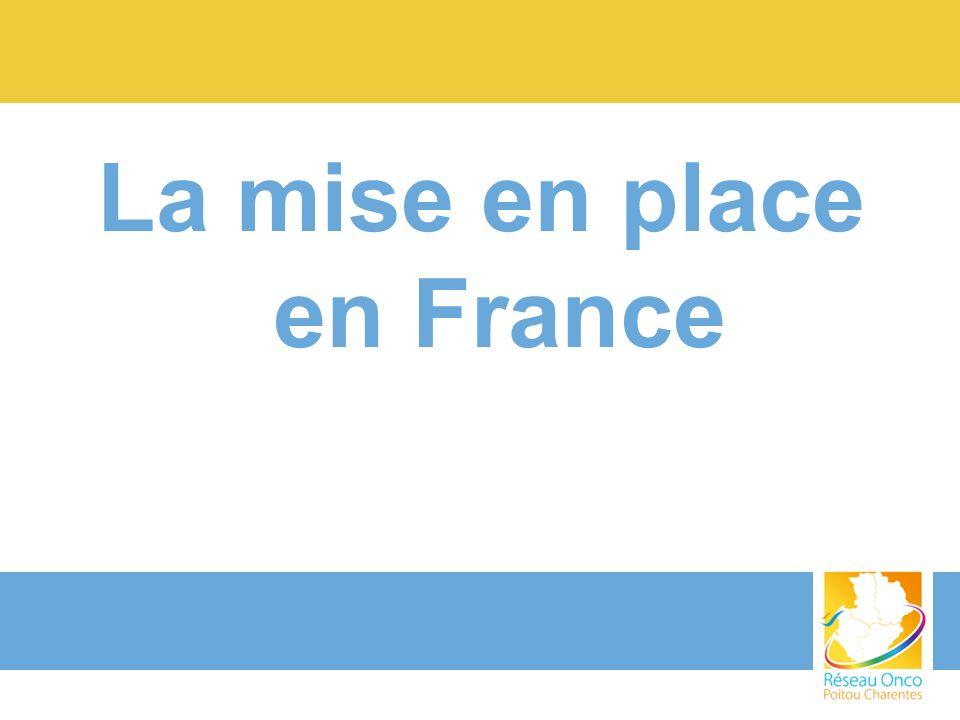 La mise en place en France