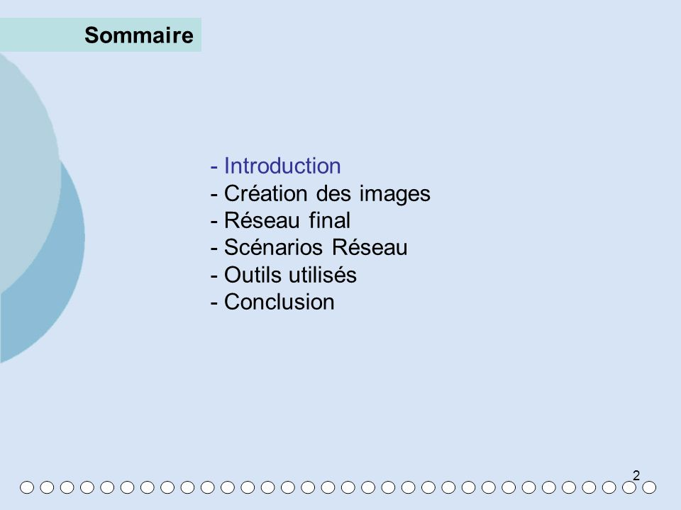 2 Sommaire - Introduction - Création des images - Réseau final - Scénarios Réseau - Outils utilisés - Conclusion