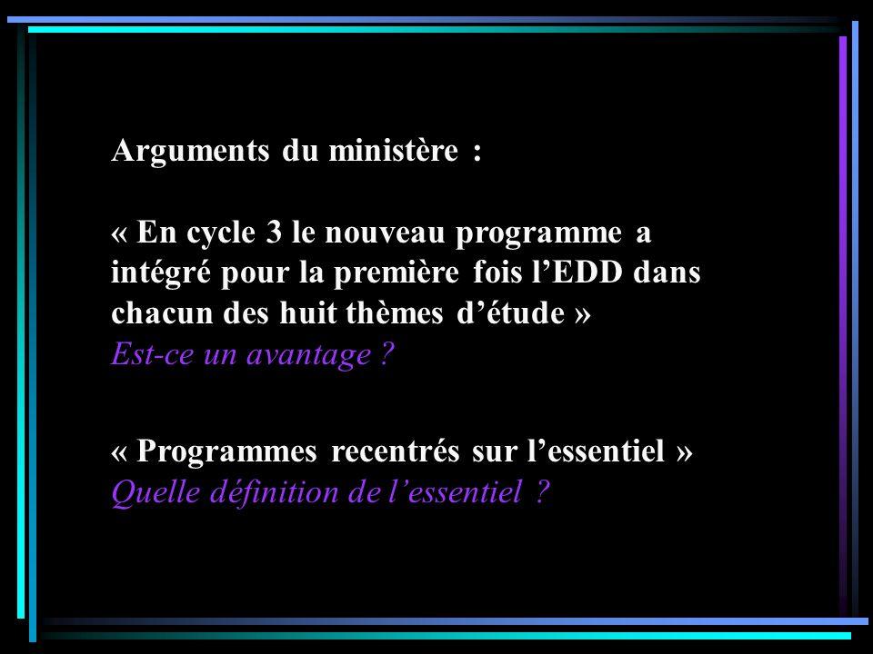 Arguments du ministère : « En cycle 3 le nouveau programme a intégré pour la première fois lEDD dans chacun des huit thèmes détude » Est-ce un avantag