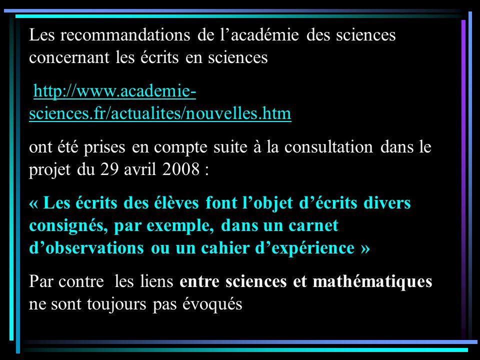 Les recommandations de lacadémie des sciences concernant les écrits en sciences http://www.academie- sciences.fr/actualites/nouvelles.htmhttp://www.ac