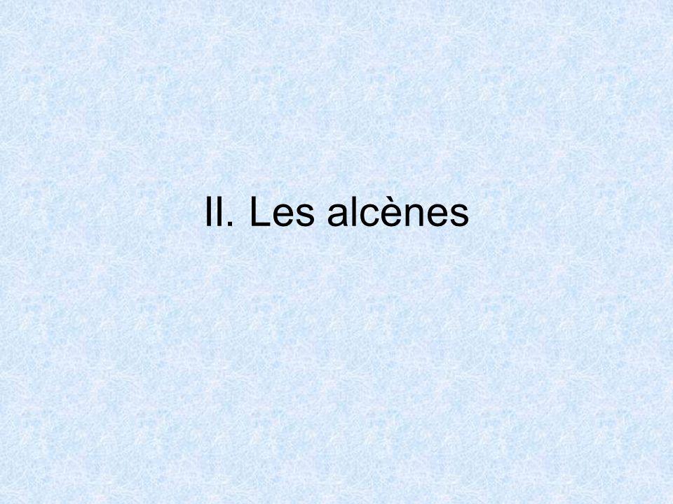 II. Les alcènes