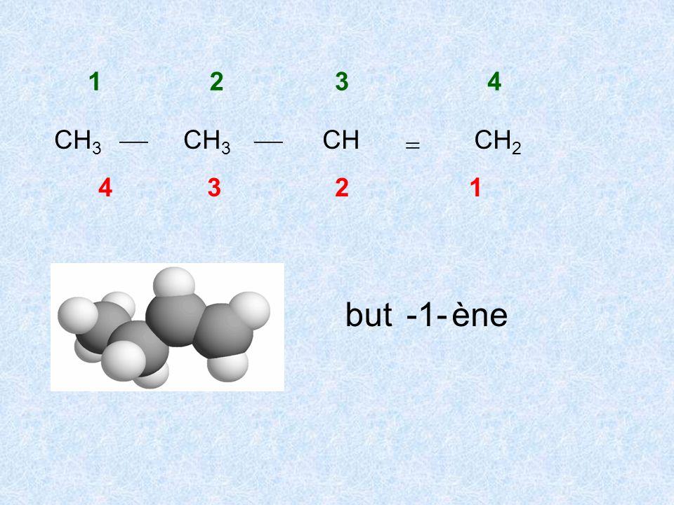1234 CH 3 CHCH 2 but-1-ène 4321