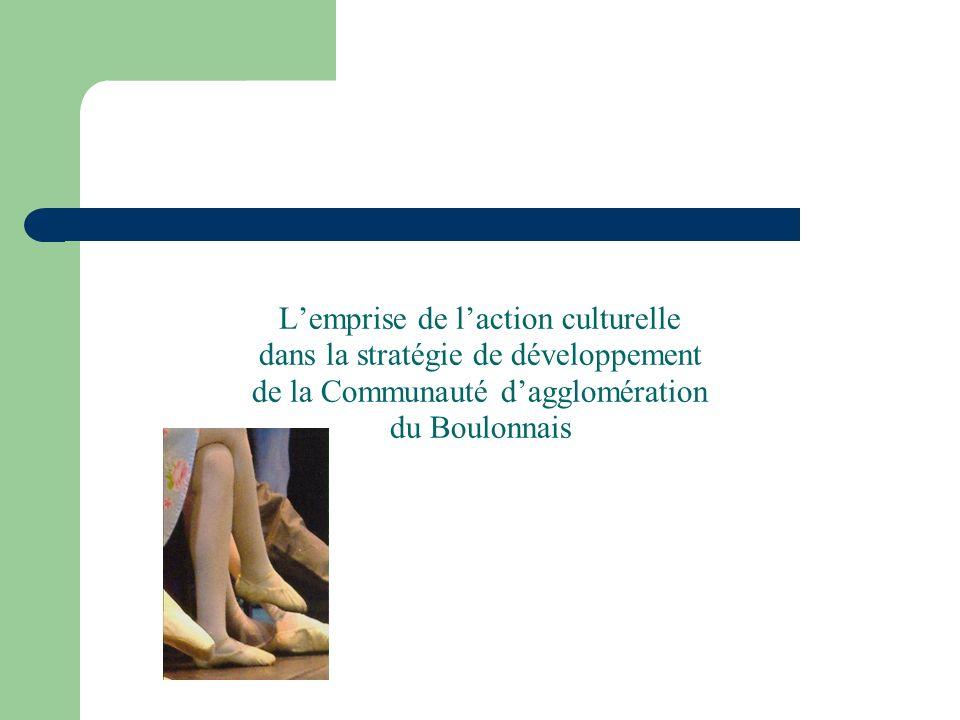 Lemprise de laction culturelle dans la stratégie de développement de la Communauté dagglomération du Boulonnais