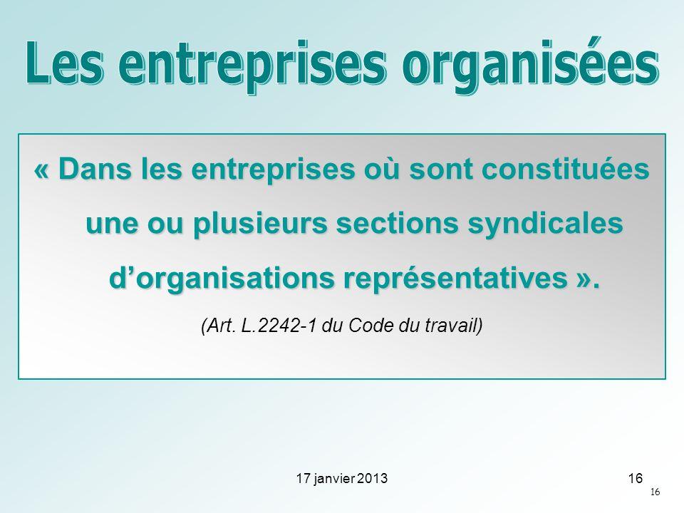 « Dans les entreprises où sont constituées une ou plusieurs sections syndicales dorganisations représentatives ». (Art. L.2242-1 du Code du travail) 1