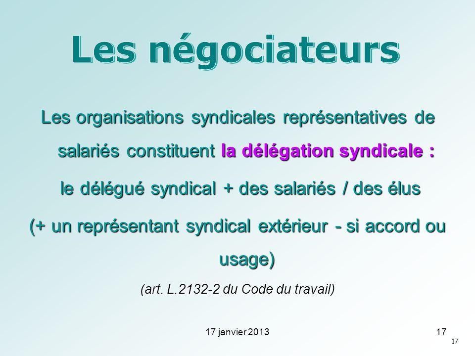 Les organisations syndicales représentatives de salariés constituent la délégation syndicale : le délégué syndical + des salariés / des élus le délégu