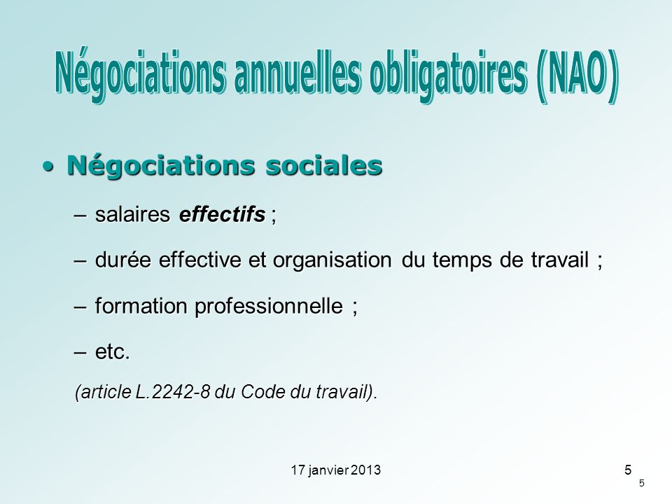Négociations socialesNégociations sociales –salaires effectifs ; –durée effective et organisation du temps de travail ; –formation professionnelle ; –