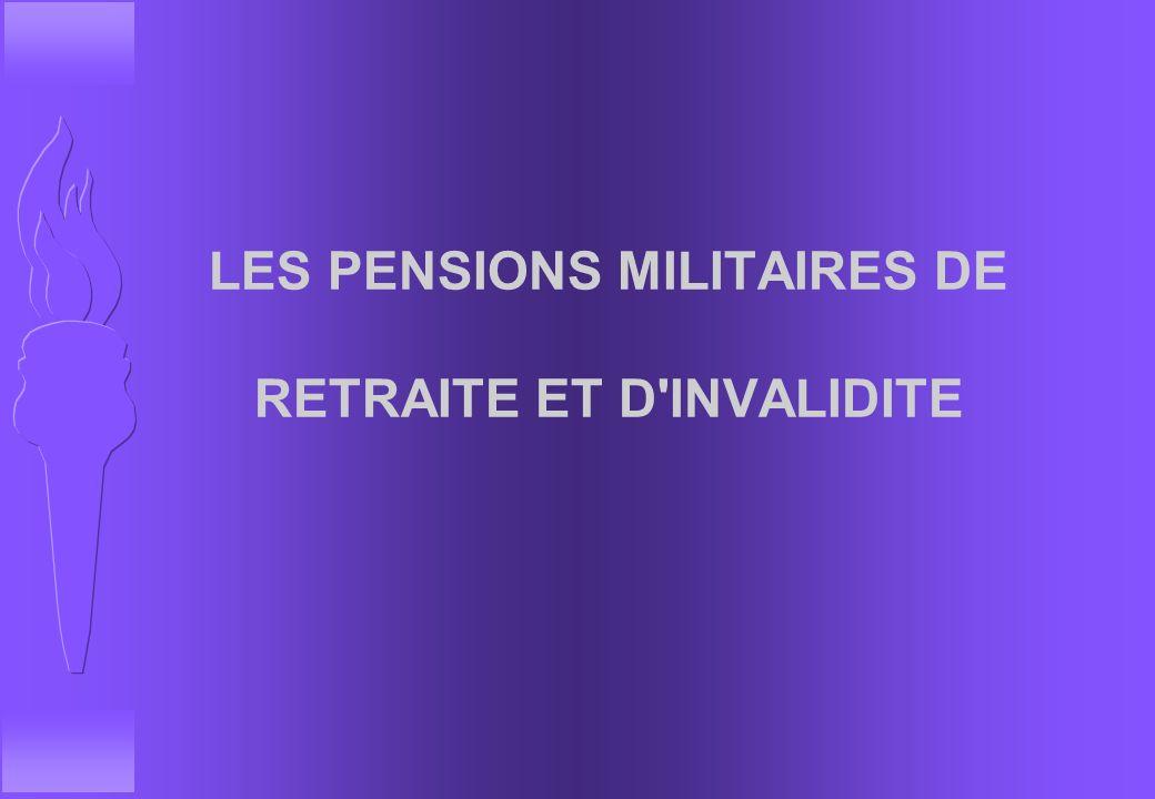 LES PENSIONS MILITAIRES DE RETRAITE ET D INVALIDITE