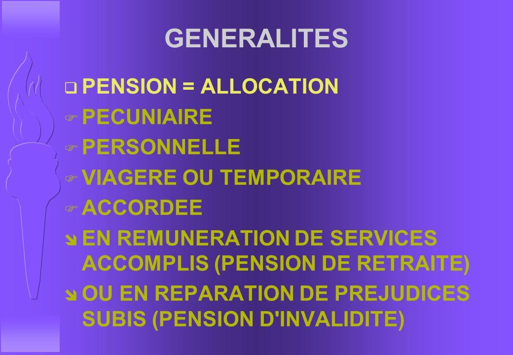 REFERENCES q CODE DES PENSIONS CIVILES ET MILITAIRES DE RETRAITE (LOI N° 64-1339 DU 26 DECEMBRE 1964 - BOEM 363.02) q CODE DES PENSIONS MILITAIRES D'I