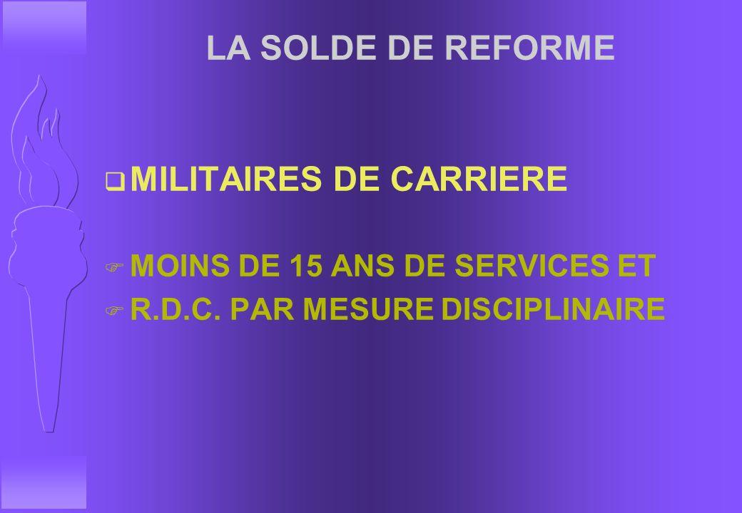 JOUISSANCE DE LA PENSION DE RETRAITE CAS PARTICULIER DES ORSA/OSC q MOINS DE 15 ANS DE SERVICES ET R.D.C. POUR INFIRMITE íJOUISSANCE IMMEDIATE (IDEM O