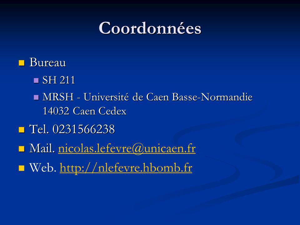 Coordonnées Bureau Bureau SH 211 SH 211 MRSH - Université de Caen Basse-Normandie 14032 Caen Cedex MRSH - Université de Caen Basse-Normandie 14032 Caen Cedex Tel.