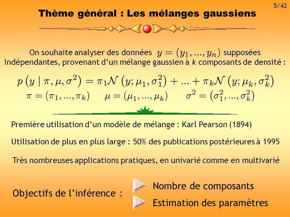 Choix de modèles Le nombre de composants k représente la dimension du modèle associés La densité dun mélange gaussien multivarié sécrit avec : choisirparmi Objectif : 26/42