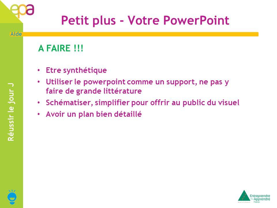 16 Aide Réussir le jour J A FAIRE !!! Etre synthétique Utiliser le powerpoint comme un support, ne pas y faire de grande littérature Schématiser, simp