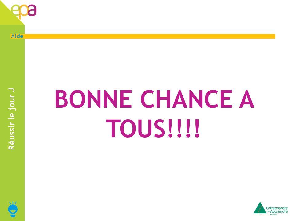 17 Aide Réussir le jour J BONNE CHANCE A TOUS!!!!