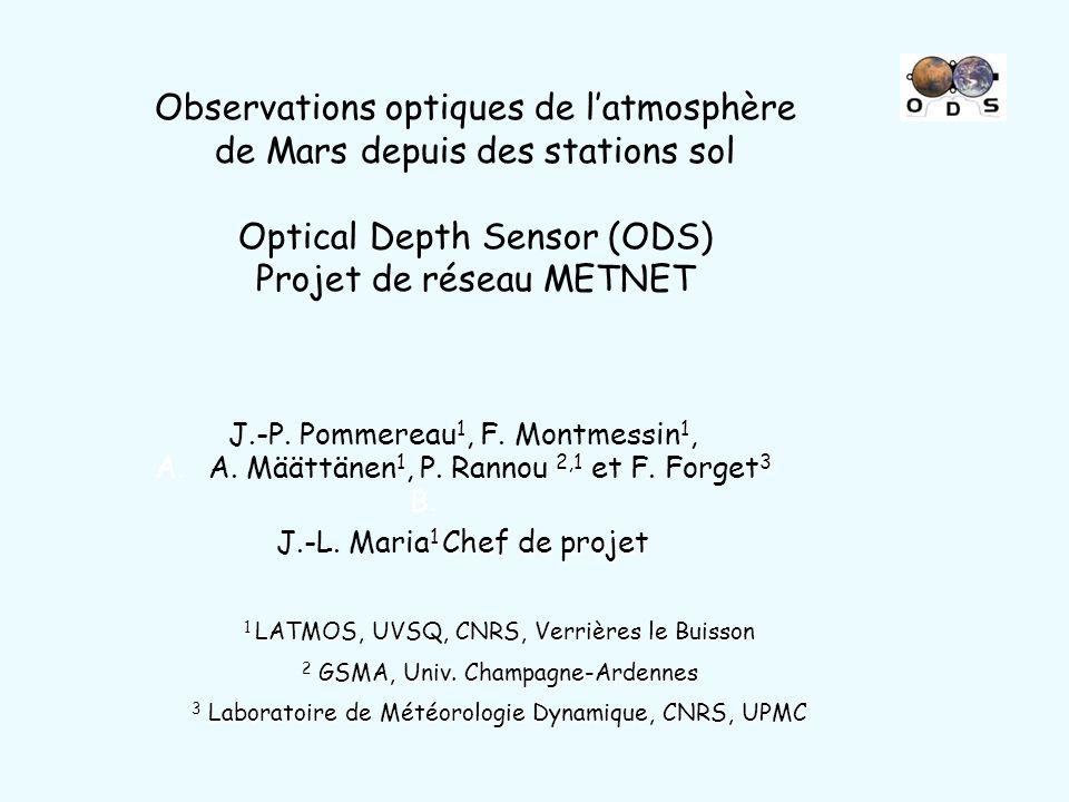 1 LATMOS, UVSQ, CNRS, Verrières le Buisson 2 GSMA, Univ. Champagne-Ardennes 3 Laboratoire de Météorologie Dynamique, CNRS, UPMC 11 J.-P. Pommereau 1,