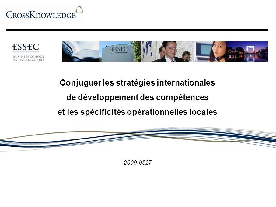 Global Project Workflow 2009-0105 Conjuguer les stratégies internationales de développement des compétences et les spécificités opérationnelles locales 2009-0527