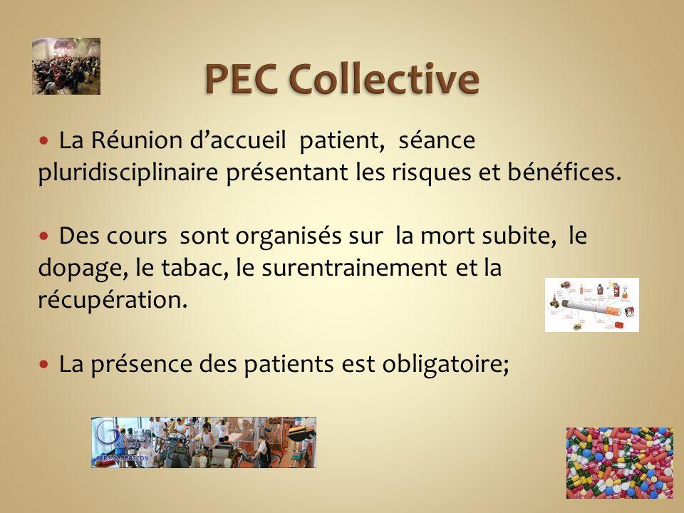 La Réunion daccueil patient, séance pluridisciplinaire présentant les risques et bénéfices. Des cours sont organisés sur la mort subite, le dopage, le