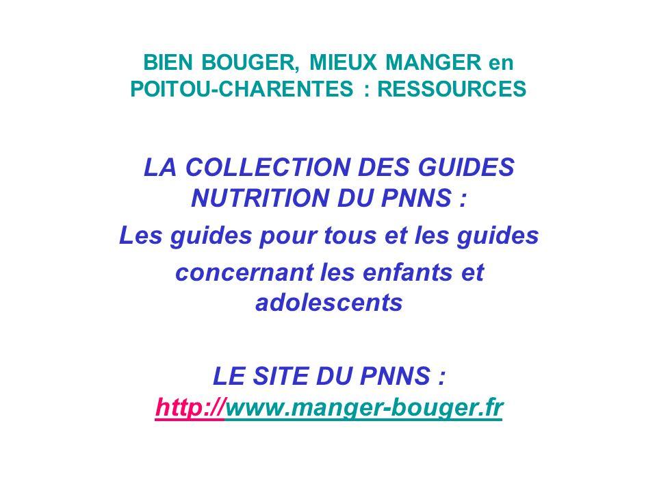 BIEN BOUGER, MIEUX MANGER en POITOU-CHARENTES : RESSOURCES LA COLLECTION DES GUIDES NUTRITION DU PNNS : Les guides pour tous et les guides concernant