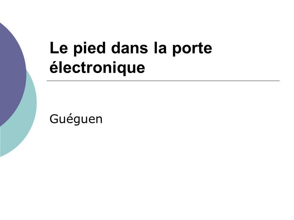 Le pied dans la porte électronique Guéguen
