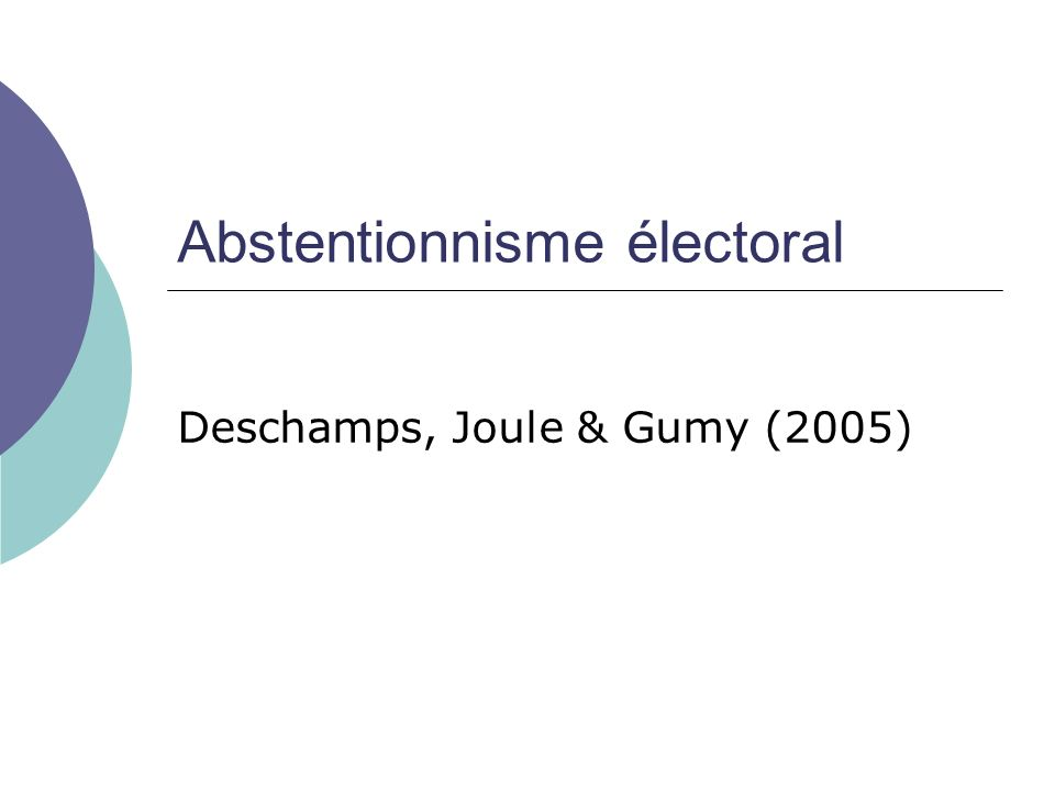 Abstentionnisme électoral Deschamps, Joule & Gumy (2005)