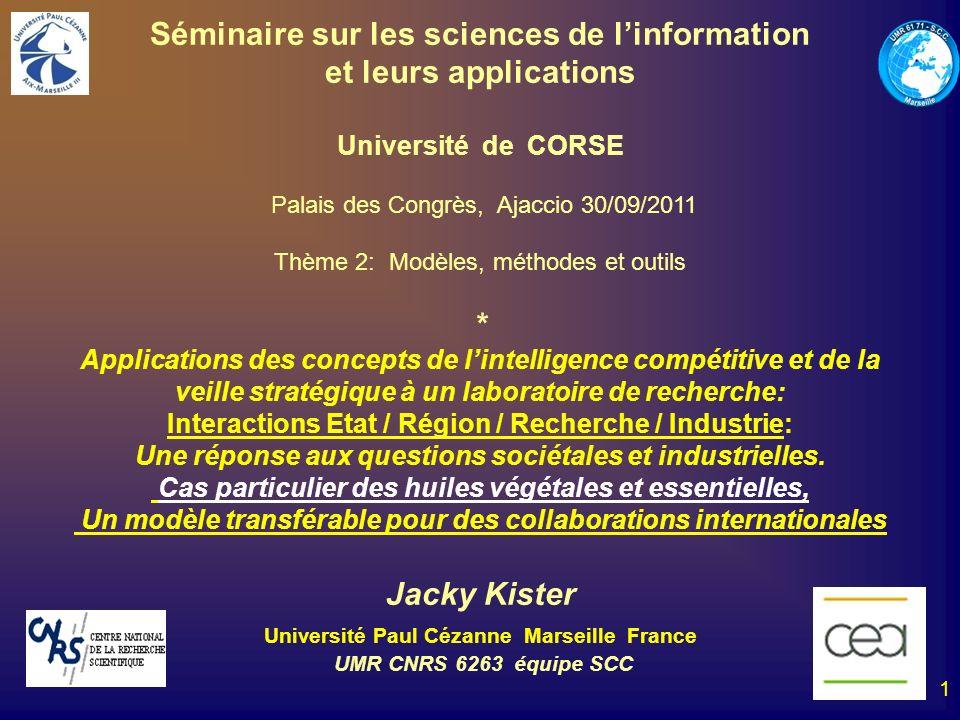 1 Séminaire sur les sciences de linformation et leurs applications Université de CORSE Palais des Congrès, Ajaccio 30/09/2011 Thème 2: Modèles, méthod