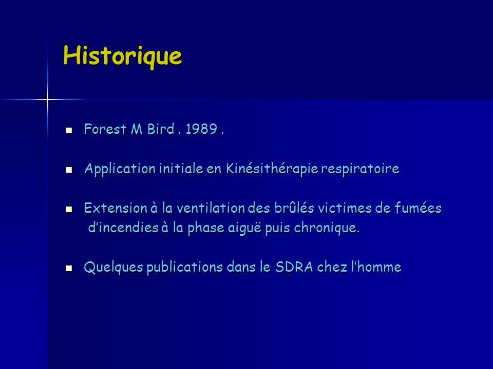 Historique Forest M Bird. 1989. Forest M Bird. 1989. Application initiale en Kinésithérapie respiratoire Application initiale en Kinésithérapie respir