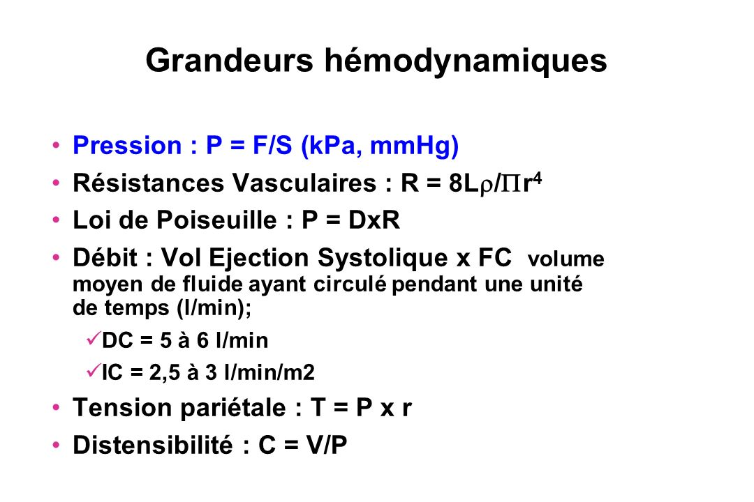Circulation artérielle Pression systolique : 120 mmHg Pression diastolique : 80 mmHg Pression pulsée : Ps-Pd Pression moyenne : Pression pulsée/ 3 + Pd