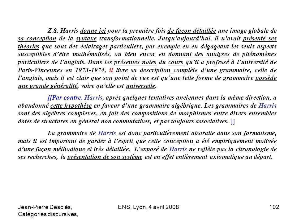 Jean-Pierre Desclés, Catégories discursives, ENS, Lyon, 4 avril 2008102 Z.S. Harris donne ici pour la première fois de façon détaillée une image globa