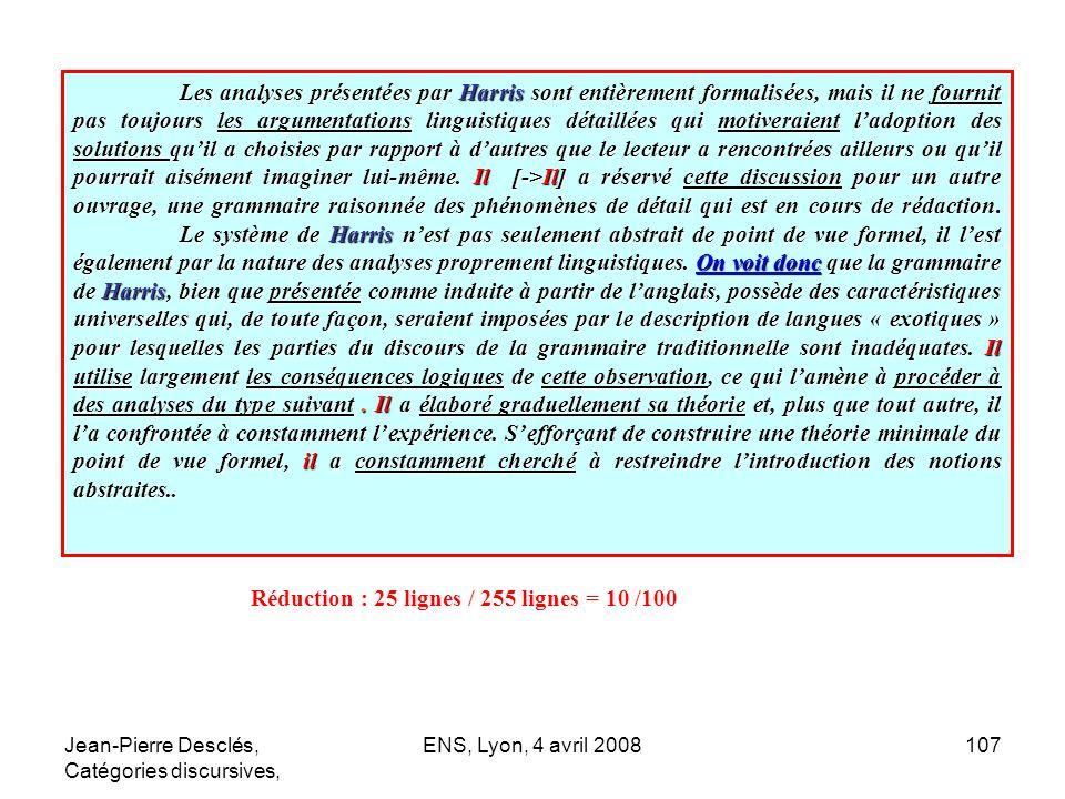 Jean-Pierre Desclés, Catégories discursives, ENS, Lyon, 4 avril 2008107 Les analyses présentées par Harris sont entièrement formalisées, mais il ne fo