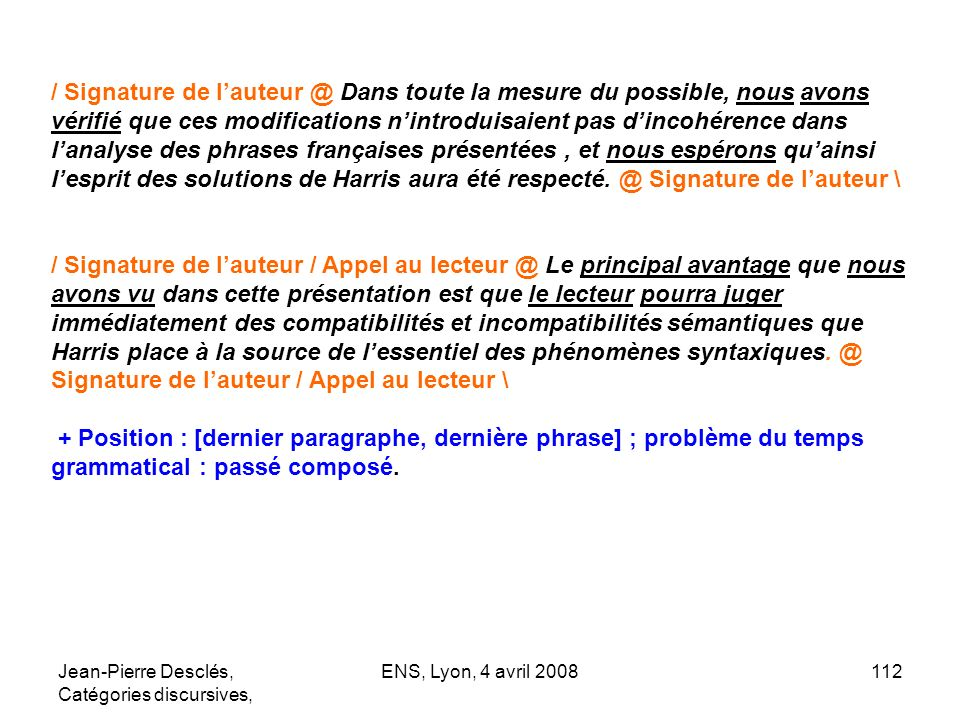 Jean-Pierre Desclés, Catégories discursives, ENS, Lyon, 4 avril 2008112 / Signature de lauteur @ Dans toute la mesure du possible, nous avons vérifié