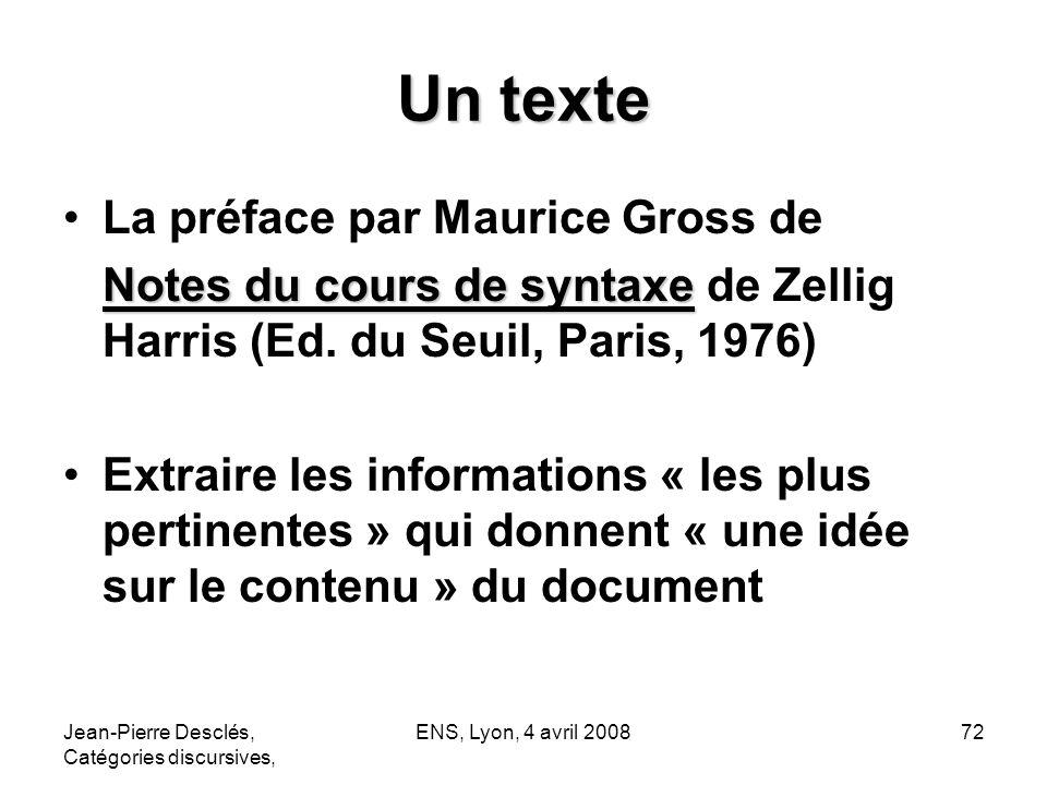 Jean-Pierre Desclés, Catégories discursives, ENS, Lyon, 4 avril 200872 Un texte La préface par Maurice Gross de Notes du cours de syntaxe Notes du cou