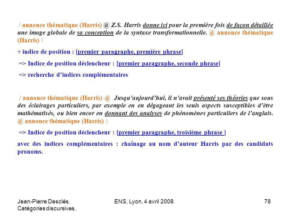 Jean-Pierre Desclés, Catégories discursives, ENS, Lyon, 4 avril 200878 / annonce thématique (Harris) @ Z.S. Harris donne ici pour la première fois de