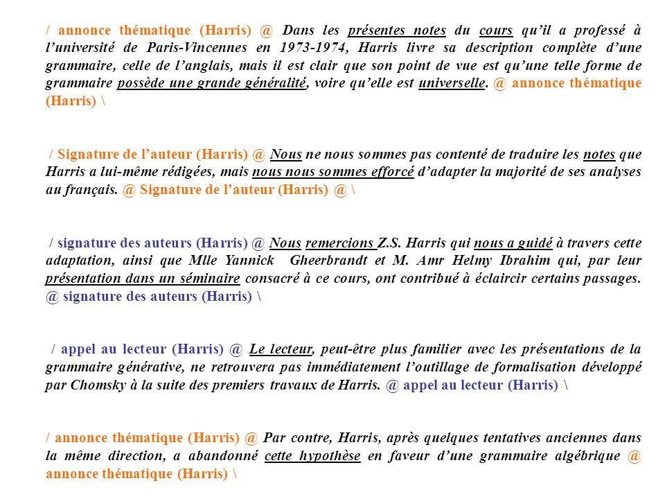 / annonce thématique (Harris) @ Dans les présentes notes du cours quil a professé à luniversité de Paris-Vincennes en 1973-1974, Harris livre sa descr