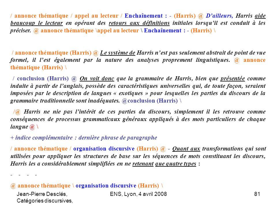 Jean-Pierre Desclés, Catégories discursives, ENS, Lyon, 4 avril 200881 / annonce thématique / appel au lecteur / Enchaînement : - (Harris) @ Dailleurs