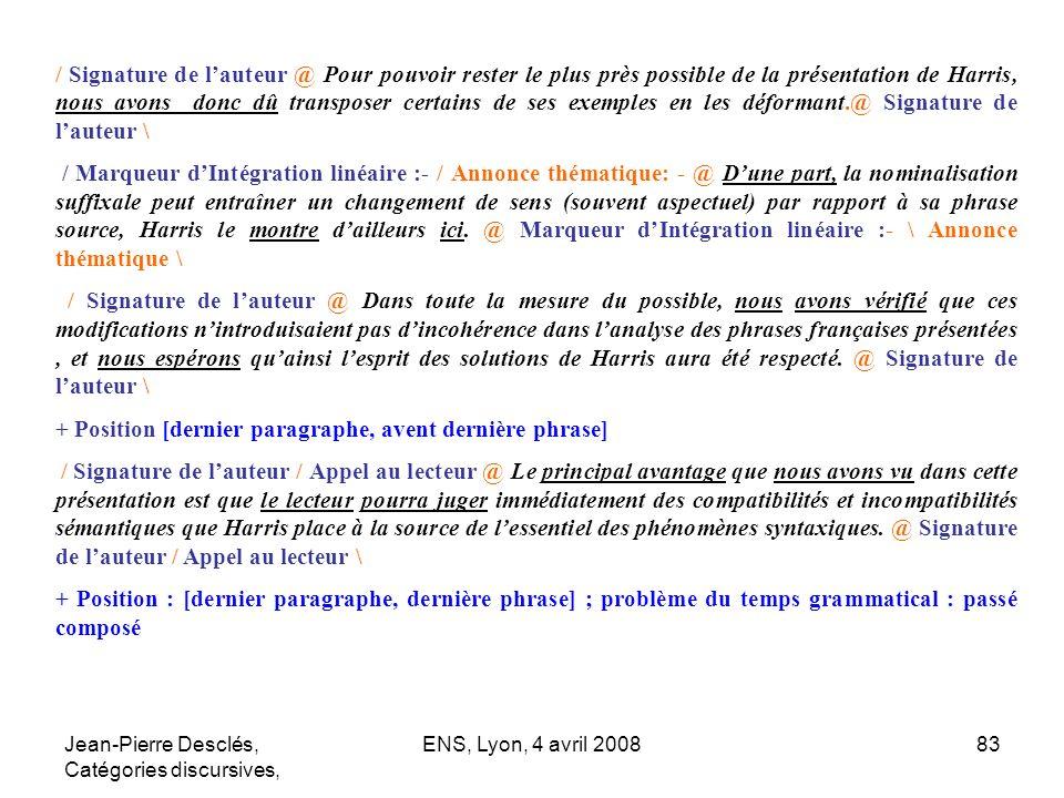 Jean-Pierre Desclés, Catégories discursives, ENS, Lyon, 4 avril 200883 / Signature de lauteur @ Pour pouvoir rester le plus près possible de la présen