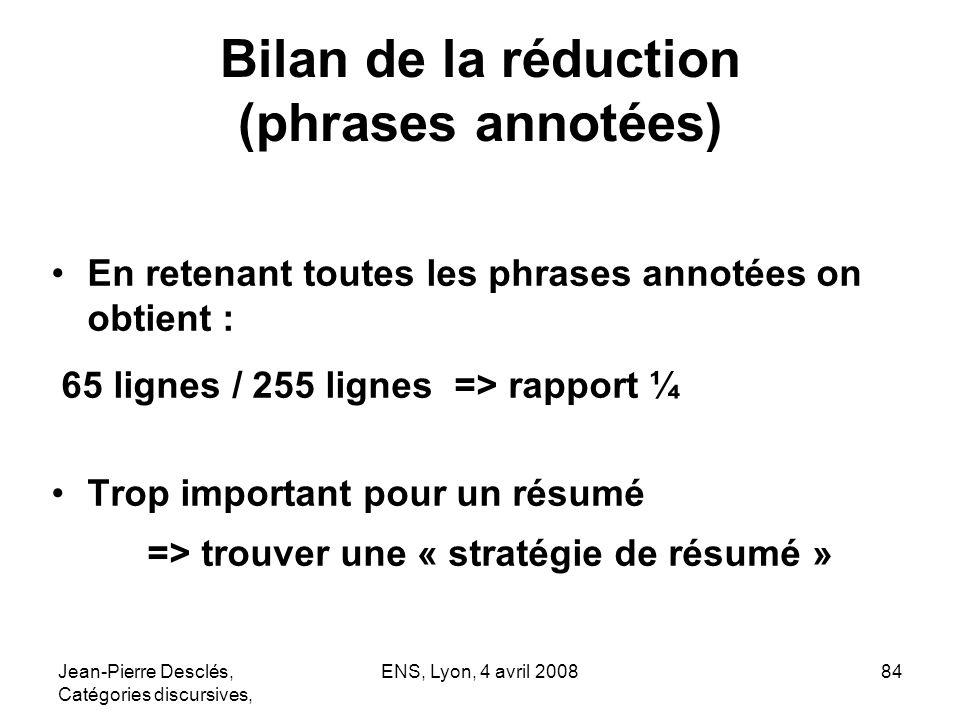 Jean-Pierre Desclés, Catégories discursives, ENS, Lyon, 4 avril 200884 Bilan de la réduction (phrases annotées) En retenant toutes les phrases annotée