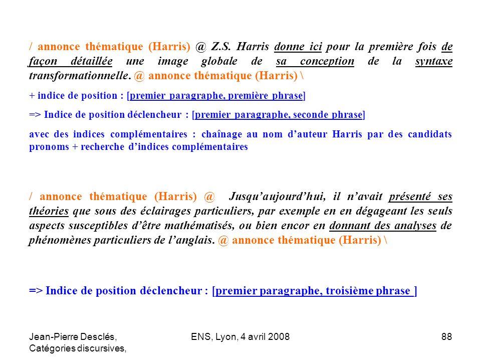 Jean-Pierre Desclés, Catégories discursives, ENS, Lyon, 4 avril 200888 / annonce thématique (Harris) @ Z.S. Harris donne ici pour la première fois de