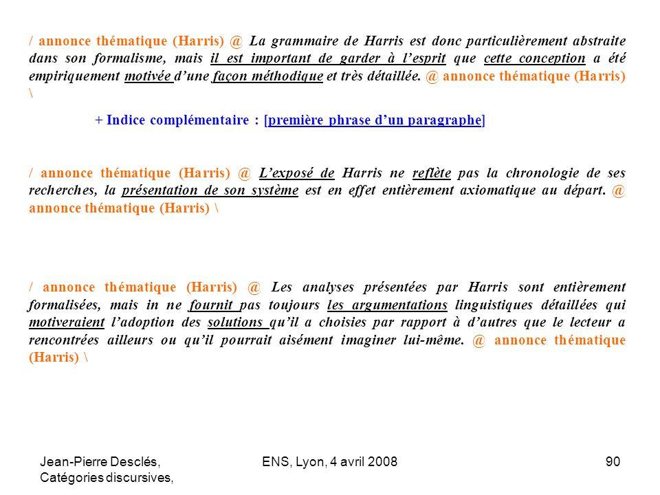 Jean-Pierre Desclés, Catégories discursives, ENS, Lyon, 4 avril 200890 / annonce thématique (Harris) @ La grammaire de Harris est donc particulièremen
