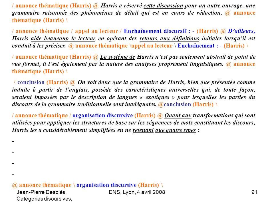 Jean-Pierre Desclés, Catégories discursives, ENS, Lyon, 4 avril 200891 / annonce thématique (Harris) @ Harris a réservé cette discussion pour un autre