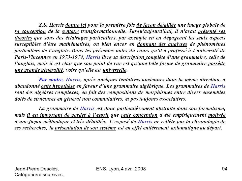 Jean-Pierre Desclés, Catégories discursives, ENS, Lyon, 4 avril 200894 Z.S. Harris donne ici pour la première fois de façon détaillée une image global