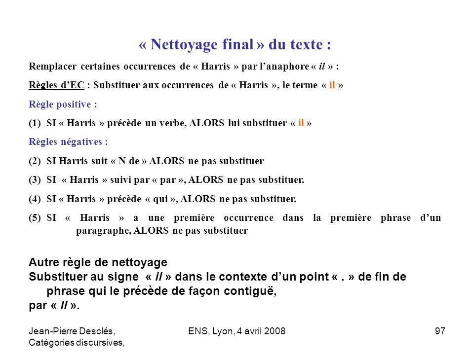 Jean-Pierre Desclés, Catégories discursives, ENS, Lyon, 4 avril 200897 « Nettoyage final » du texte : Remplacer certaines occurrences de « Harris » pa