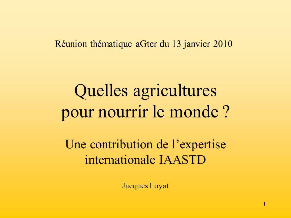 2 IAASTD Une expertise collective internationale Une contribution du point de vue des connaissances, des sciences et technologies agricoles aux objectifs du Millénaire, en particulier : réduction de la faim et de la pauvreté amélioration des moyens de subsistance en milieu rural promotion dun développement équitable et durable