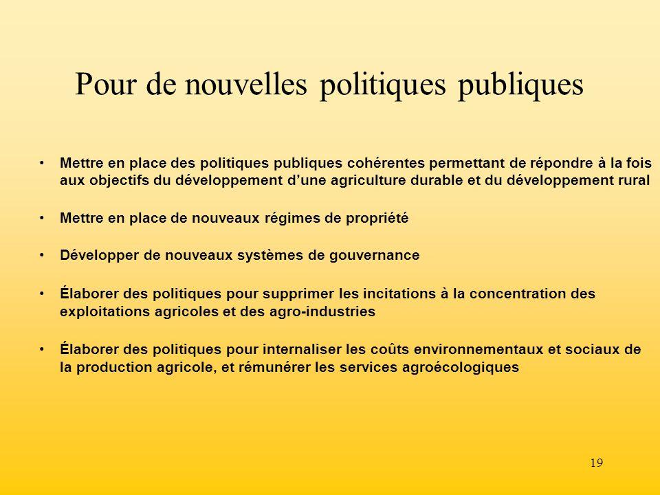 19 Mettre en place des politiques publiques cohérentes permettant de répondre à la fois aux objectifs du développement dune agriculture durable et du