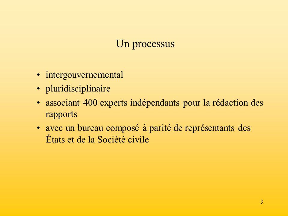 3 Un processus intergouvernemental pluridisciplinaire associant 400 experts indépendants pour la rédaction des rapports avec un bureau composé à parit