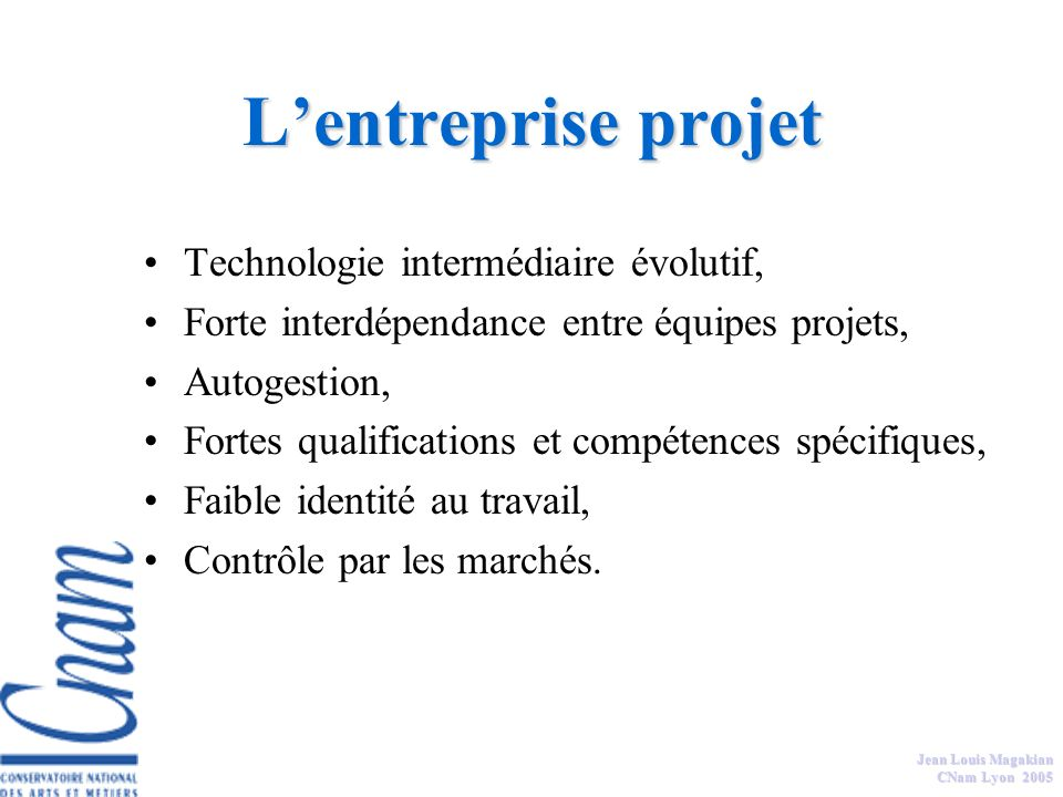 Jean Louis Magakian CNam Lyon 2005 Lentreprise Toyotiste Technologie intermédiaire, mobilité technique, Forte interdépendance des équipes mais faible